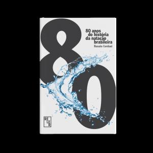 Capa 80 anos de historia da natacao brasileira